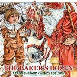 The Baker's Dozen: A Saint Nicholas Tale, with Bonus Cookie Recipe and Pattern